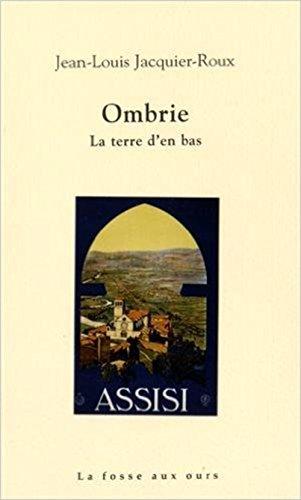 Ombrie : La terre d'en bas par Jean-Louis Jacquier-Roux