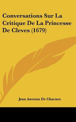 Conversations Sur La Critique de La Princesse de Cleves (1679)