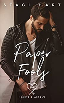 Paper Fools (Hearts and Arrows Book 1) by [Hart, Staci]
