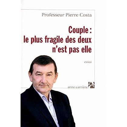 COUPLE : LE PLUS FRAGILE DES DEUX N'EST PAS ELLE