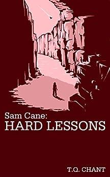 Sam Cane: Hard Lessons (Sam Cane 2) by [Chant, T Q]
