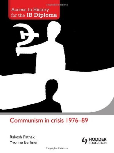 Access to History for the IB Diploma: Communism in Crisis 1976-89 by Rakesh Pathak, Yvonne Berliner (2012) Paperback