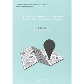 Turismo E Management Dei Territori. I Geoitinerari, Fra Valori E Progettazione Turistica