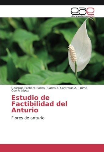Estudio de Factibilidad del Anturio: Flores de anturio