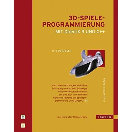 3D-Spieleprogrammierung mit DirectX 9 und C++ by David Scherfgen (2006-03-06)