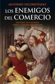 Los enemigos del comercio I (ESPASA FORUM) por Antonio Escohotado