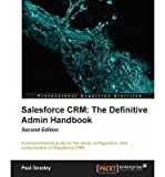 salesforce crm the definitive admin handbook * * author paul goodey jul 2013