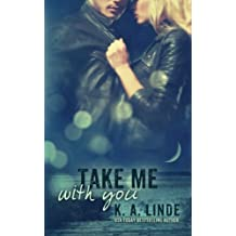 Take Me With You (Volume 2) by K.A. Linde (2015-01-27)