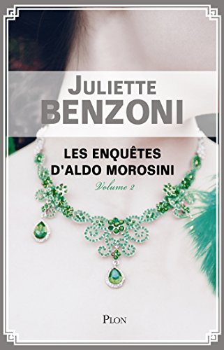 Les enquêtes d'Aldo Morosini-volume 2 par Juliette BENZONI