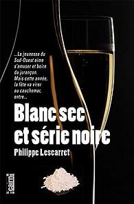 Blanc sec et série noire par Philippe Lescarret