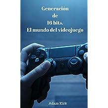 Generación de 16 bits. El mundo del videojuego.