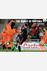 [(The Worst of Football : From Brawls to Bribery - the Ugly Side of the Beautiful Game)] [By (author) Nigel Henderson ] published on (April, 2008) Hardcover