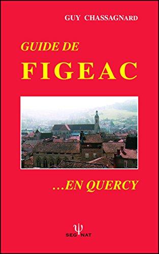 GUIDE DE FIGEAC, EN QUERCY
