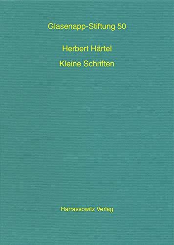 Herbert Härtel: Kleine Schriften (Veröffentlichungen der Glasenapp-Stiftung, Band 50)