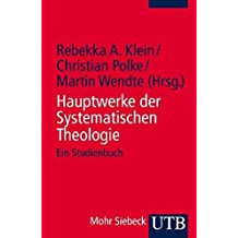 Hauptwerke der Systematischen Theologie: Ein Studienbuch