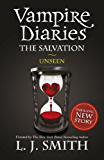 The Salvation: Unseen: Book 11 (The Vampire Diaries: The Salvation)