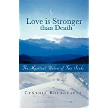 Love Is Stronger Than Death by Bourgeault, Cynthia (2008) Paperback