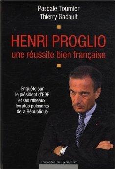 Henri Proglio, une russite bien franaise de Pascale Tournier,Thierry Gadault ( 16 mai 2013 )