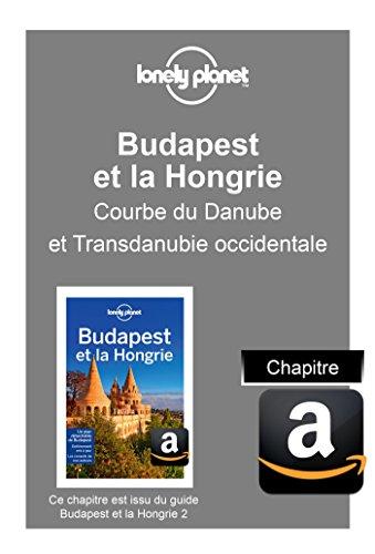 Descargar Libro Budapest et la Hongrie - Courbe du Danube et Transdanubie occidentale de Planet Lonely