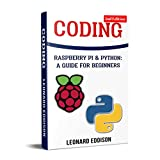 Coding: Raspberry Pi & Python: A Guide For Beginners (Second Edition)