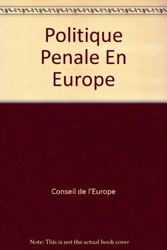 Politique pénale en Europe. : Bonnes pratiques et exemples prometteurs