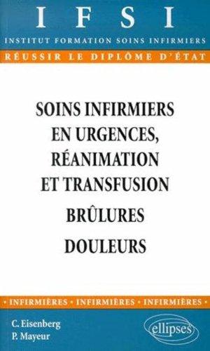 Soins infirmiers : Urgences réanimation et transfusion, brûlures, douleur