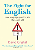 The Fight for English: How language pundits ate, shot, and left