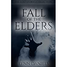Fall of the Elders (The Lost Stories Collection Book 1)