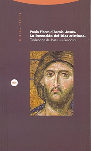 Jesús : la invención del Dios cristiano por Paolo Flores D'Arcais