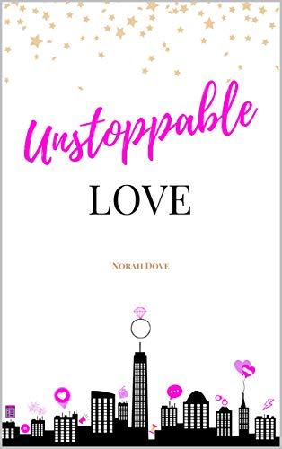 Unstoppable Love: une comédie romantique feel-good par Norah Dove