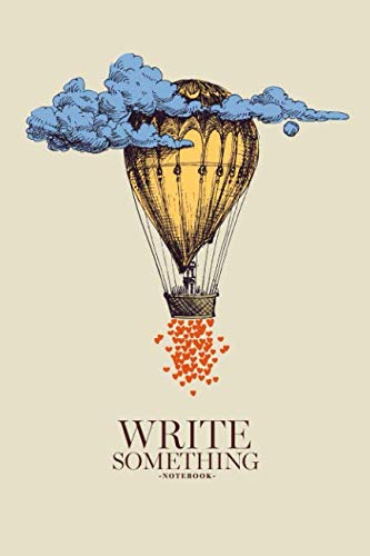 Notebook - Write something: Hot air balloon up in the sky with lots of  hearts notebook, Daily Journal, Composition Book Journal, College Ruled  Paper,