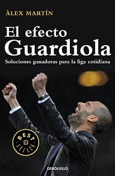 El efecto Guardiola: Soluciones ganadoras para la liga cotidiana de [Martín, Àlex]