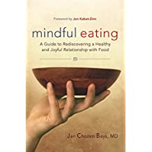 Mindful Eating: A Guide to Rediscovering a Healthy and Joyful Relationship with Food--includes C D