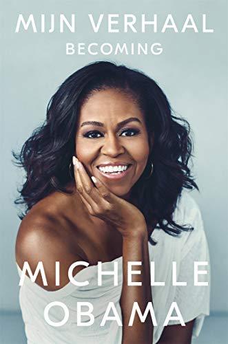 Mijn verhaal: Becoming (Dutch Edition) por Michelle Obama