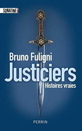 Bruno FULIGNI - Justiciers sur Bookys