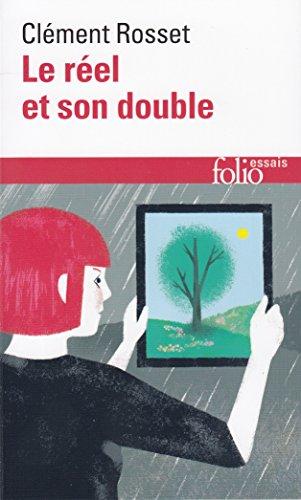 Le réel et son double: Essai sur l'illusion (Folio Essais) por Clément Rosset