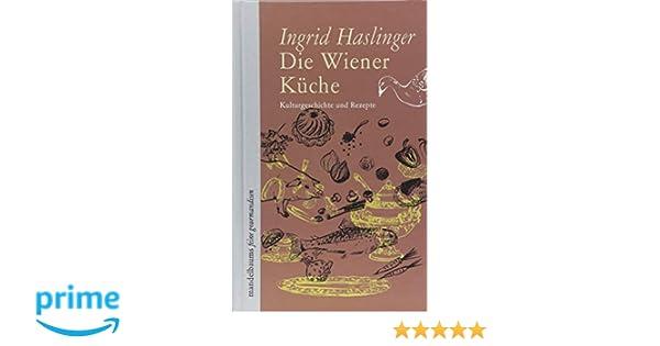 Buch Die Neue Outdoor Küche : Die wiener küche: kulturgeschichte und rezepte: amazon.de: ingrid