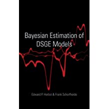 Bayesian Estimation of DSGE Models (Econometric and Tinbergen Institutes Lectures)