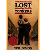 [ [ [ Lost in Yonkers[ LOST IN YONKERS ] By Simon, Neil ( Author )Jan-01-1993 Paperback