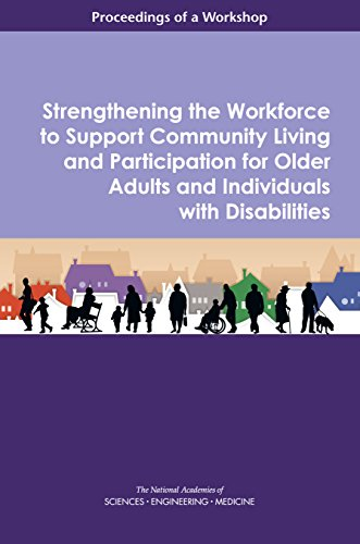 Strengthening the Workforce to Support Community Living and Participation for Older Adults and Individuals with Disabilities: Proceedings of a Workshop (English Edition)