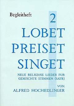 LOBET PREISET SINGET 2 - arrangiert für BEGLEITHEFT [Noten / Sheetmusic] Komponist: HOCHEDLINGER ALFRED