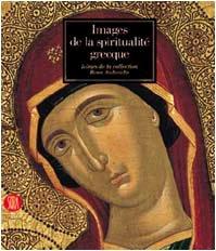 Images de la spiritualité grecque : Icones de la collection