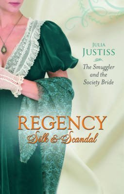[(The Smuggler and the Society Bride)] [By (author) Julia Justiss] published on (August, 2010)