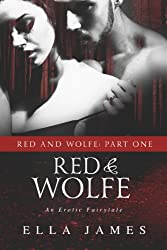 Red & Wolfe, Part 1: An Erotic Fairy Tale (English Edition)