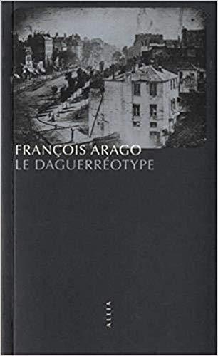 Le Daguerréotype par François Arago