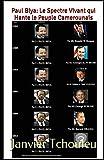 Paul Biya: Le Spectre Vivant qui Hante le Peuple Camerounais