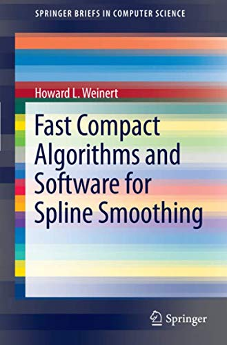 Fast Compact Algorithms and Software for Spline Smoothing (SpringerBriefs in Computer Science) -
