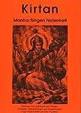 Kirtan Mantra-Singen A4 Notenheft: Mantras und Liedertexte zum Singen mit Noten, Übersetzungen und Erläuterungen