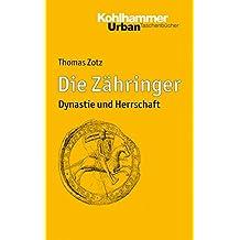 Die Zähringer: Dynastie und Herrschaft (Urban-Taschenbücher)