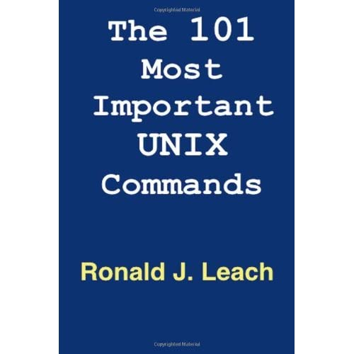 The 101 Most Important UNIX and Linux Commands by Ronald J. Leach (11-Nov-2012) Paperback